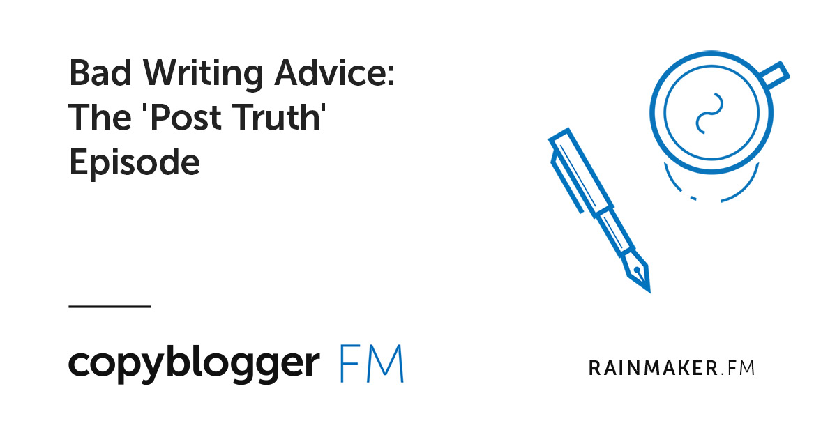 Bad Writing Advice: The 'Post Truth' Episode