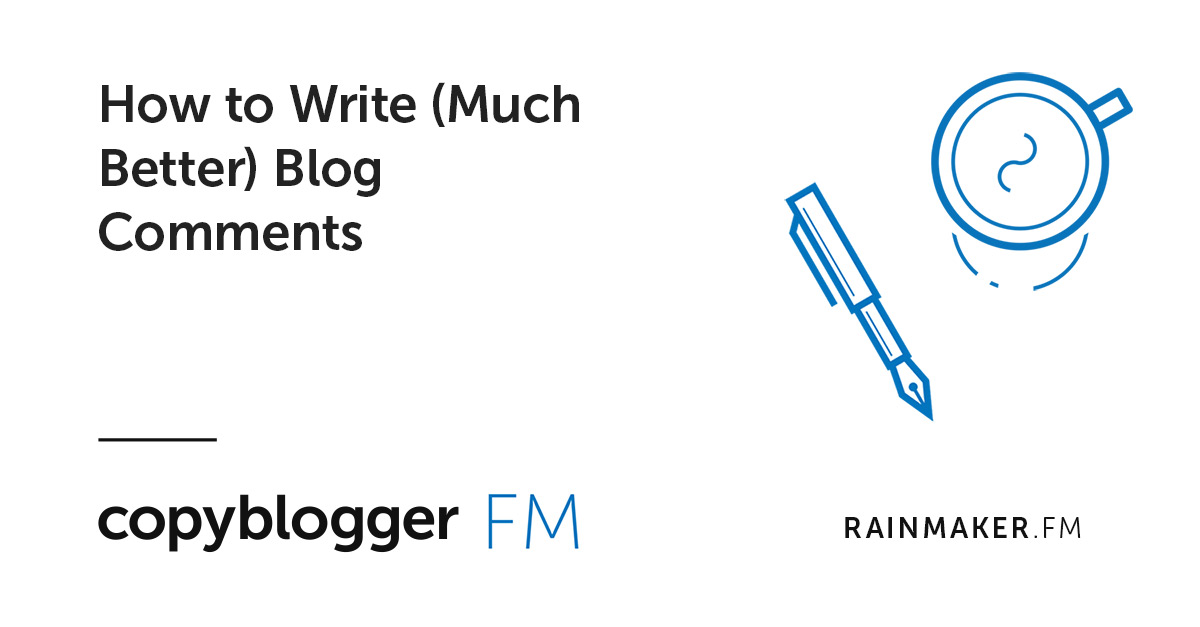 How to Write (Much Better) Blog Comments